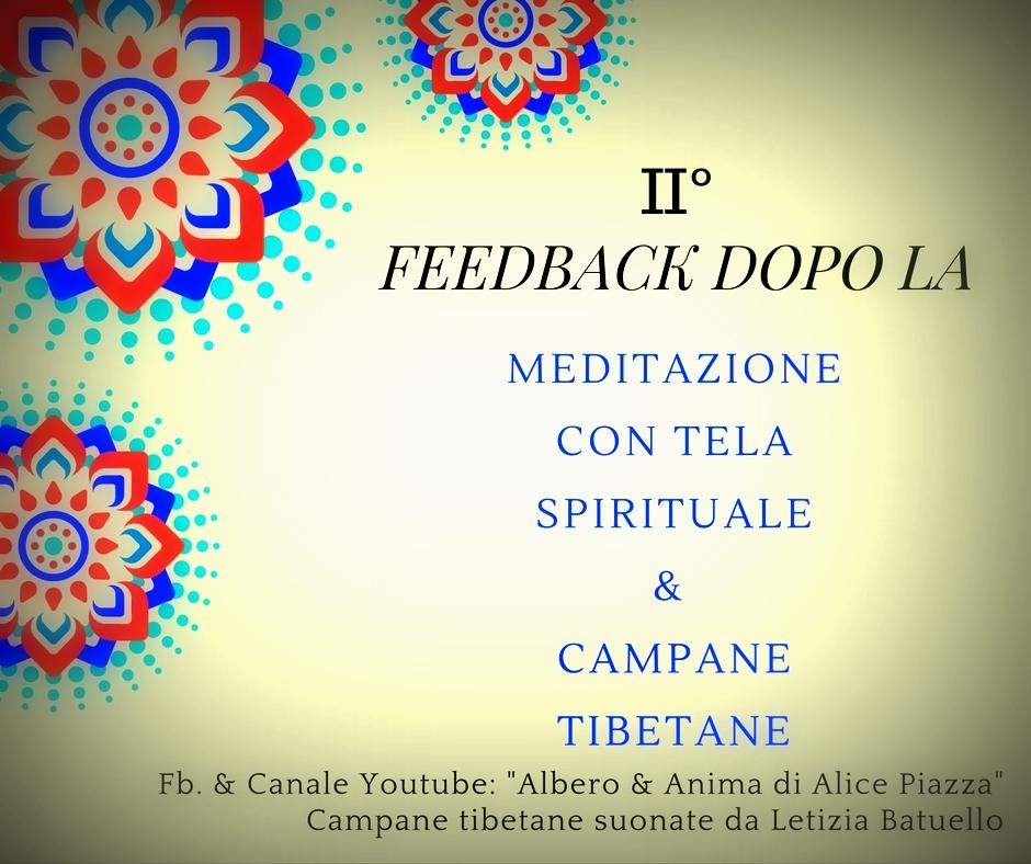 """II° Feedback dopo la Meditazione con la Tela Spirituale (""""Athena"""") e campane tibetane:"""