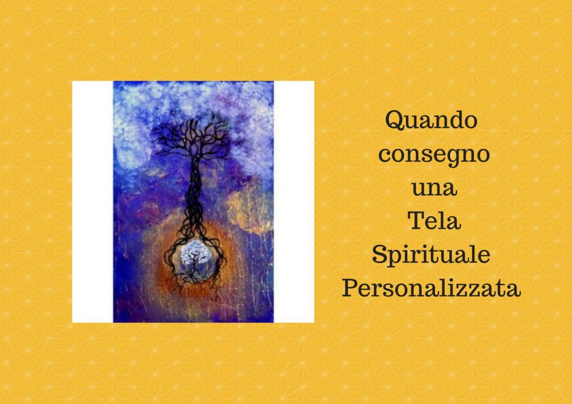 Quando consegno una Tela Spirituale Personalizzata
